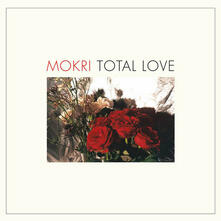 Total Love - Vinile LP di Mokri