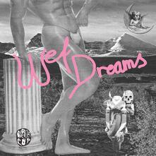Wet Dreams - Vinile LP di Wet Dreams
