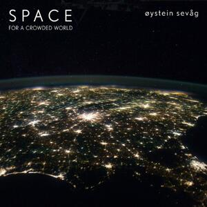 Space For A Crowded World - Vinile LP di Oystein Sevag