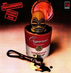 Organic Voodoo Soup - Vinile LP di Los Plantronics