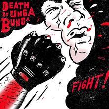 Death By Unga Bunga - Fight - Vinile 10''