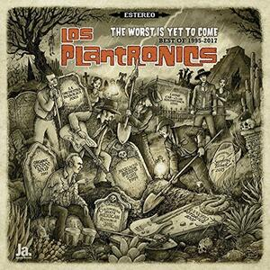 The Worst Is Yet to Come - Vinile LP di Los Plantronics