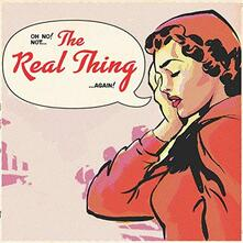 Oh No Not the Real Thing - Vinile LP di Real Thing
