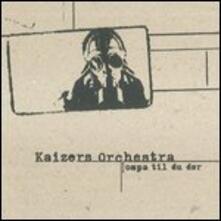 Ompa Til Du Dor - Vinile LP di Kaizers Orchestra