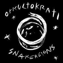Snakereigns - Vinile LP di Okkultokrati