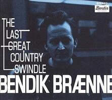 The Last Great Country Swindle - Vinile LP di Bendik Braenne