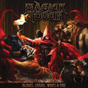 Blades Whips Chains & Fire - Vinile LP di Magick Touch