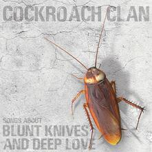 Songs About Blunt Knives and Deep Love - Vinile LP di Cockroach Clan