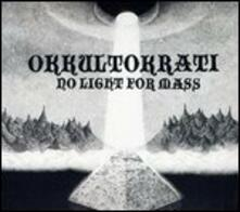 No Light for Mass - Vinile LP di Okkultokrati