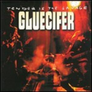 Tender Is the Savage - Vinile LP di Gluecifer