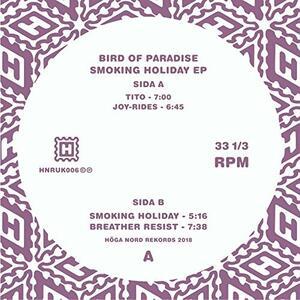 Smoking Holiday Ep - Vinile LP di Bird of Paradise