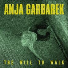 The Will to Walk - Vinile 10'' di Anja Garbarek