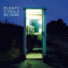 It Could Be Home - Vinile LP di Plenty