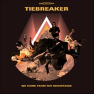 We Come from the Mountains - Vinile LP di Tiebreaker