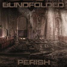 Perish - Vinile LP di Blindfolded