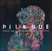 Forget the Past - Vinile LP di Pil & Bue