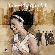 Stop for a While - Vinile LP di Low-Fly Quintet