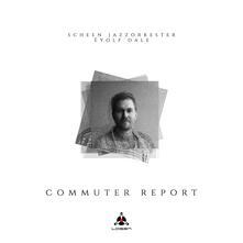 Commuter Report - Vinile LP + CD Audio di Scheen Jazzorkester
