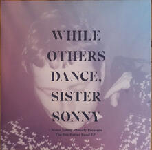 While Others Dance - Vinile LP di Sister Sonny