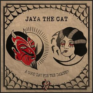 A Good Day for the Damned - Vinile LP di Jaya the Cat