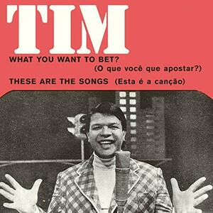 What You Want to Bet? - These Are the Song - Vinile 7'' di Tim Maia