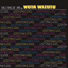 Gotta Take it Cool - Vinile LP di Ebo Taylor Jr.,Wuta Wazutu
