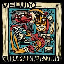 Veludo - Vinile LP di Guida De Palma,Jazzinho