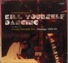 Kill Yourself Dancing - Vinile LP