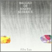 Ballad of Joseph Merrick - Vinile LP di Alba Lua