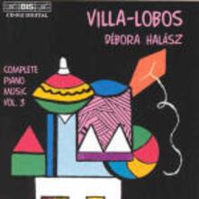 Musica per pianoforte vol.3 - CD Audio di Heitor Villa-Lobos
