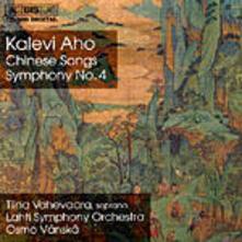 Chinese Songs - Sym. No. 4 - CD Audio di Kalevi Aho,Osmo Vänskä