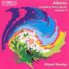 Complete Piano Music 3 - CD Audio di Isaac Albéniz