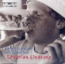 Christian Lindberg and friends play Christian Lindberg - CD Audio di Christian Lindberg