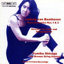 Concerti per Pianoforte 1 & 2 - CD Audio di Ludwig van Beethoven,Fumiko Shiraga