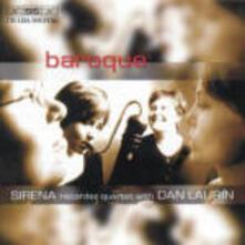 Baroque - CD Audio di Dan Laurin,Sirena Recorder Quartet