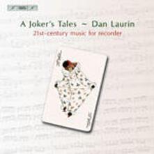 A Joker's Tales. Musica per flauto del XXI secolo - CD Audio di Dan Laurin