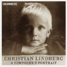 A Composer's Portrait - CD Audio di Christian Lindberg