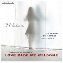 Love Bade Me Welcome. Songs rinascimentali - CD Audio
