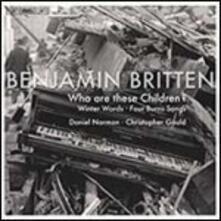 Who Are These Children? - CD Audio di Benjamin Britten,Daniel Norman