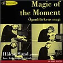 Magic of the Moment - CD Audio di Hakan Sund