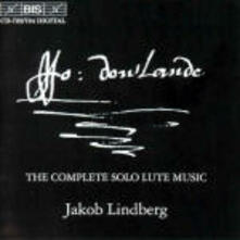 Complete Solo Lute Music - CD Audio di John Dowland,Jakob Lindberg