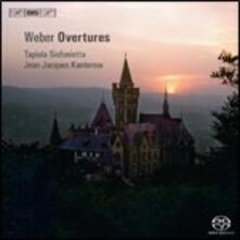 Overtures - SuperAudio CD di Carl Maria Von Weber,Jean-Jacques Kantorow,Tapiola Sinfonietta