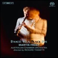 Dances to a Black Pie - SuperAudio CD ibrido di Australian Chamber Orchestra,Richard Tognetti,Martin Fröst