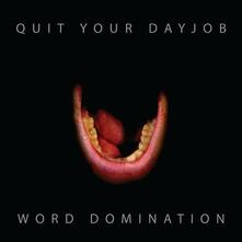 Word Domination (Limited Edition) - Vinile LP di Quit Your Day Job