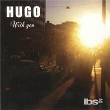 With You - CD Audio Singolo di Hugo