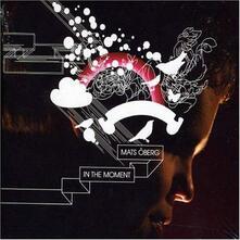 In the Moment - CD Audio di Mats Oberg