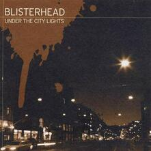 Under The City Lights - CD Audio di Blisterhead