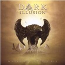 Where the Eagles Fly - CD Audio di Dark Illusion
