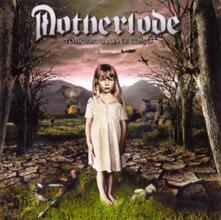 Tomorrow Never Comes - CD Audio di Motherlode