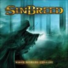 When Worlds Collide - CD Audio di Sinbreed